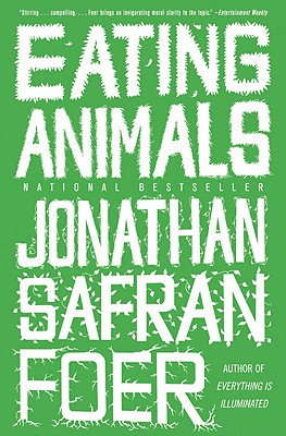 Eating Animals By Foer, Jonathan Safran